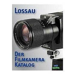 Der Filmkamera-Katalog. Jürgen Lossau  - Buch