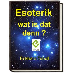 Esoterik wat is dat denn?: eBook von Eckhard Toboll