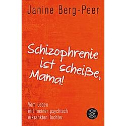 """""""Schizophrenie ist scheiße, Mama!"""""""""""""""