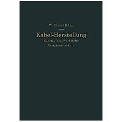 Kabel-Herstellung. Walther Ehlers  - Buch
