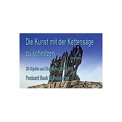 Die Kunst mit der Kettensäge zu schnitzen. Oliver Steiner  - Buch
