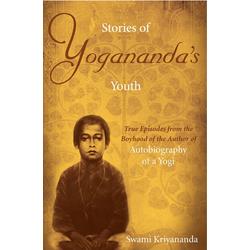 Stories of Yogananda's Youth: eBook von Swami Kriyananda