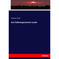 Aus halbvergessenem Lande als Buch von Theodor Schiff