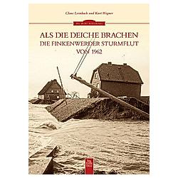 Als die Deiche brachen. Kurt Wagner  Claus Leimbach  - Buch