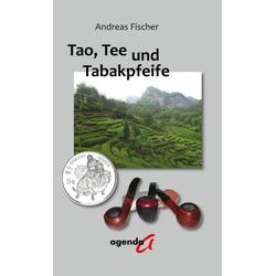 Tao Tee und Tabakpfeife: Buch von Andreas Fischer