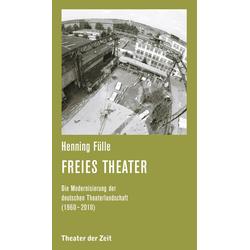 Freies Theater als Buch von Henning Fülle