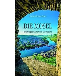Die Mosel. Hans Otzen  Barbara Otzen  - Buch