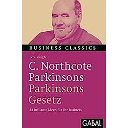 C. Northcote Parkinsons 'Parkinsons Gesetz'. Leo Gough  - Buch