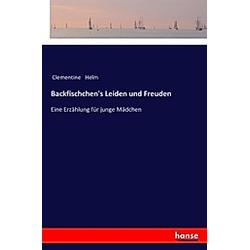 Backfischchen's Leiden und Freuden. Clementine Helm  - Buch