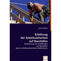 Erhöhung der Arbeitssicherheit auf Baustellen als Buch von Daniela Paffrath