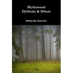 Mythewood Book 2 Dybbuks & Ibburs als Taschenbuch von Ryan Eric