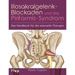 Iliosakralgelenk-Blockaden und das Piriformis-Syndrom als Buch von Paula Clayton