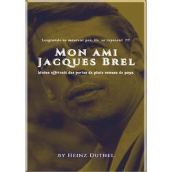 MEIN FREUND JACQUES BREL - MON AMI JACQUES BREL: eBook von Heinz Duthel