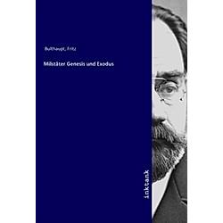 Milstäter Genesis und Exodus. Fritz Bulthaupt  - Buch
