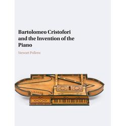 Bartolomeo Cristofori and the Invention of the Piano als Buch von Stewart Pollens