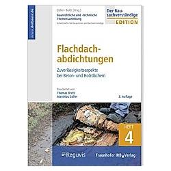 Baurechtliche und -technische Themensammlung: 4 Flachdachabdichtungen - Buch