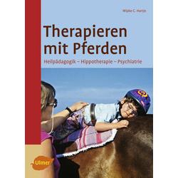 Therapieren mit Pferden: Buch von Wipke C. Hartje