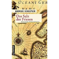 Das Salz der Friesen. Andreas Scheepker  - Buch