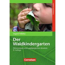 Der Waldkindergarten als Buch von Ingrid Miklitz