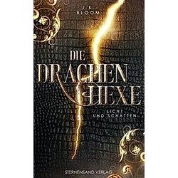 Die Drachenhexe - Licht und Schatten. J. K. Bloom  - Buch