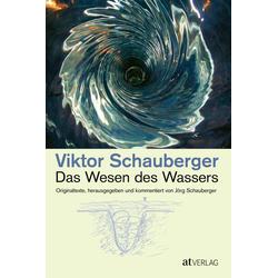 Das Wesen des Wassers als Buch von Viktor Schauberger