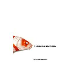 The Flyfishing Revisited als Buch von