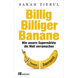 Billig. Billiger. Banane: eBook von Sarah Zierul