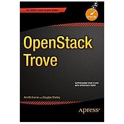 OpenStack Trove. Douglas Shelley  Amrith Kumar  - Buch