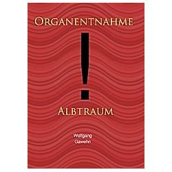 Organentnahme - Albtraum