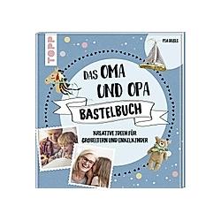 Das Oma und Opa Bastelbuch. Pia Deges  - Buch
