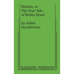 Marian or The True Tale of Robin Hood als Taschenbuch von Adam Szymkowicz