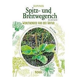 Spitz- und Breitwegerich - Plantago. Martina Tolnai  - Buch