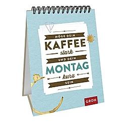 Möge dein Kaffee stark und dein Montag kurz sein - Buch