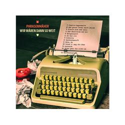 Phrasenmäher - Wir Wären Dann So Weit (CD)