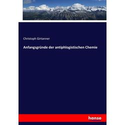 Anfangsgründe der antiphlogistischen Chemie als Buch von Christoph Girtanner