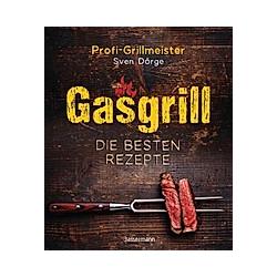 Gasgrill - Die besten Rezepte. Sven Dörge  - Buch