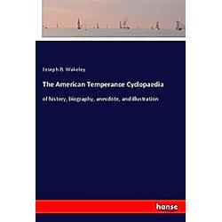 The American Temperance Cyclopaedia
