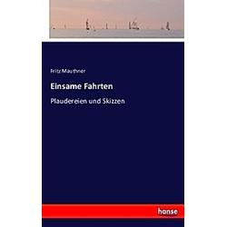 Einsame Fahrten. Fritz Mauthner  - Buch