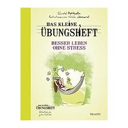 Das kleine Übungsheft - Besser leben ohne Stress. Christel Petitcollin  - Buch