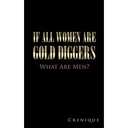 If All Women Are Gold Diggers als Taschenbuch von Crenique