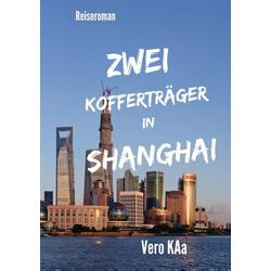 Zwei Kofferträger in Shanghai als Buch von Vero KAa