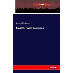 An Archer with Columbus. Charles E Brimblecom  - Buch