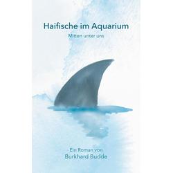 Haifische im Aquarium als Buch von Burkhard Budde