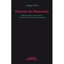 Grenzen des Konsenses. Gregor Fitzi  - Buch