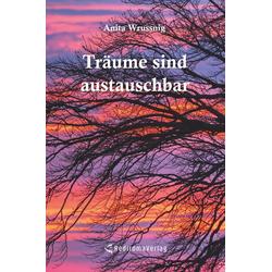 Träume sind austauschbar als Buch von Anita Wrussnig