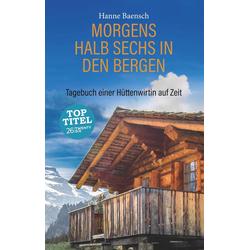 Morgens halb sechs in den Bergen als Buch von Hanne Baensch