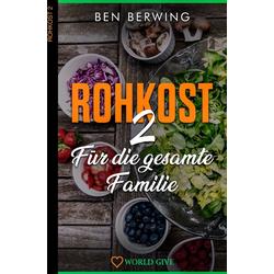 Rohkost 2 als Buch von Ben Berwing