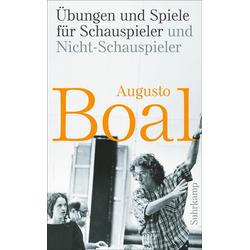 Übungen und Spiele für Schauspieler und Nicht-Schauspieler als Taschenbuch von Augusto Boal