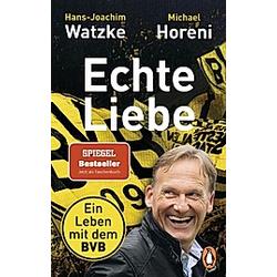 Echte Liebe. Michael Horeni  Hans-Joachim Watzke  - Buch