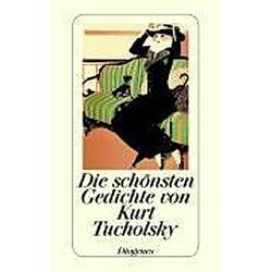 Die schönsten Gedichte von Kurt Tucholsky. Kurt Tucholsky  - Buch